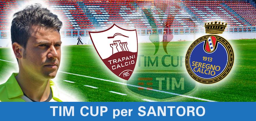 2016.08.06 - Nino SANTORO in TRAPANI-SEREGNO 2° turno Coppa Italia